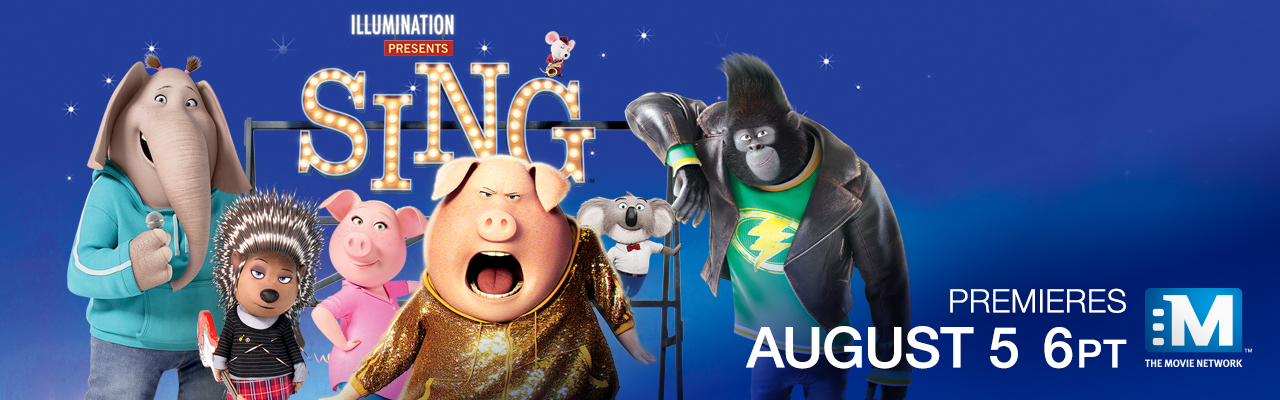 Sing Premieres August 6th on The Movie Network